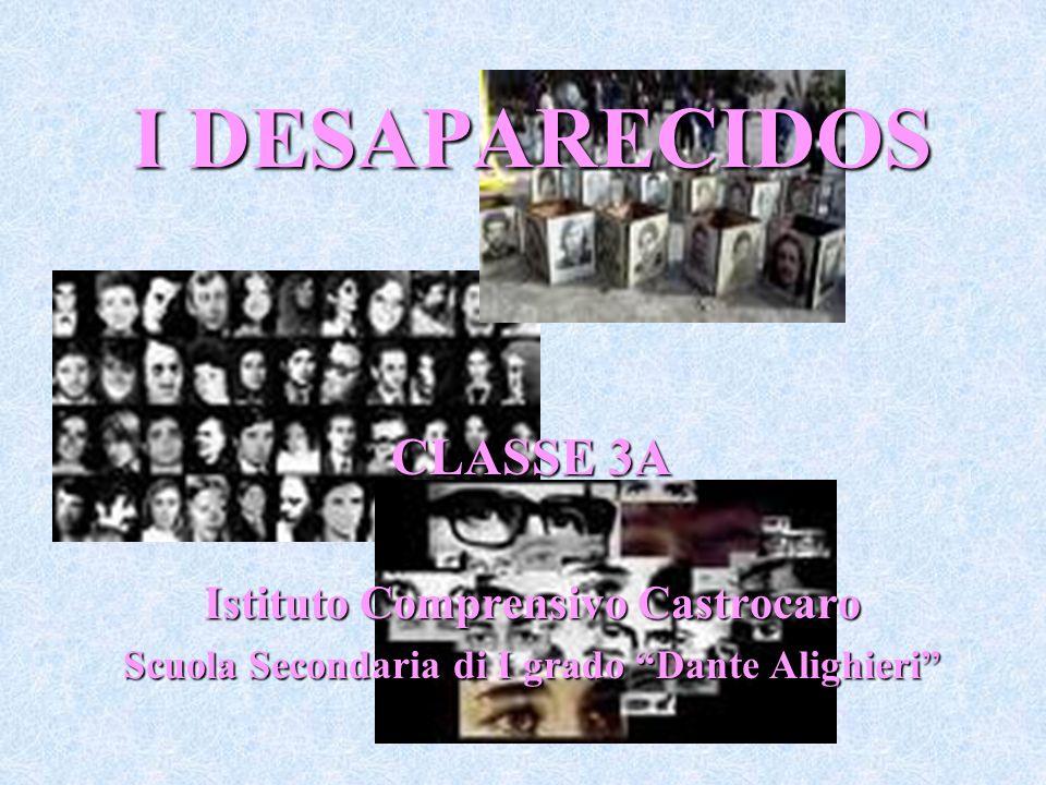 I DESAPARECIDOS CLASSE 3A Istituto Comprensivo Castrocaro