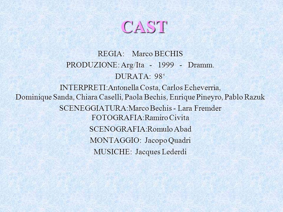CAST REGIA: Marco BECHIS PRODUZIONE: Arg/Ita - 1999 - Dramm.