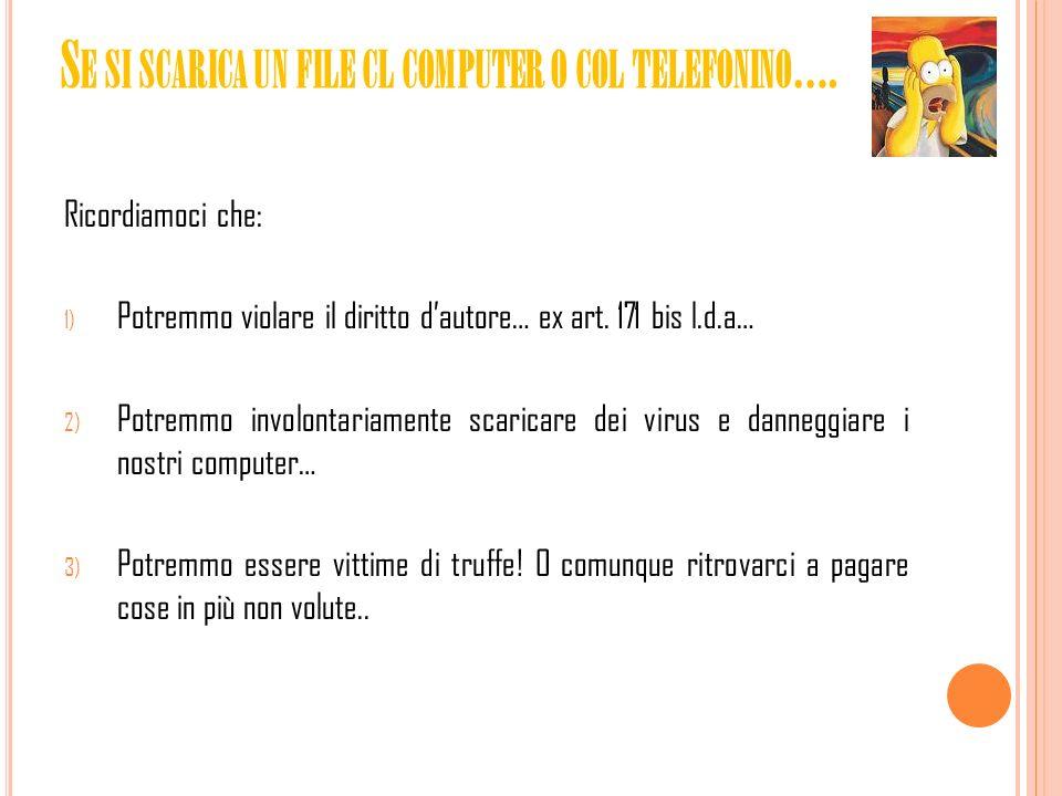 Se si scarica un file cl computer o col telefonino….