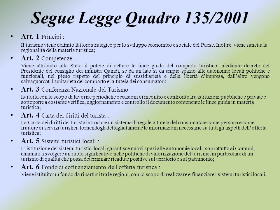 Segue Legge Quadro 135/2001 Art. 1 Principi : Art. 2 Competenze :