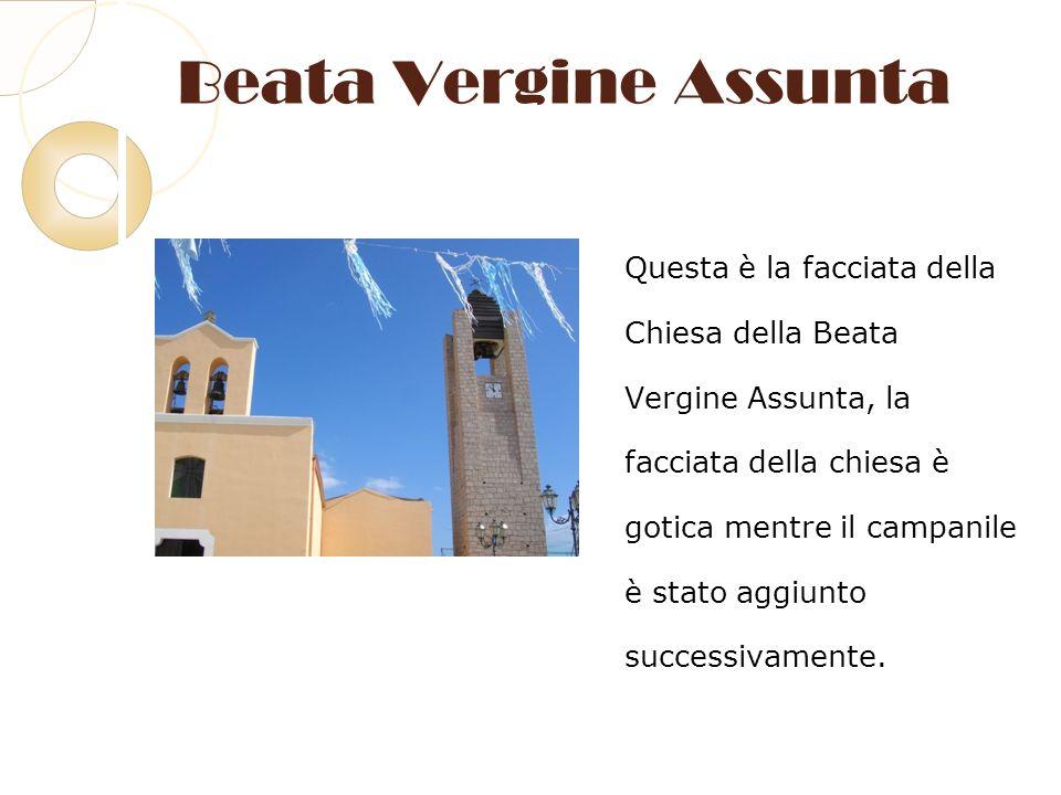 Beata Vergine Assunta Questa è la facciata della Chiesa della Beata