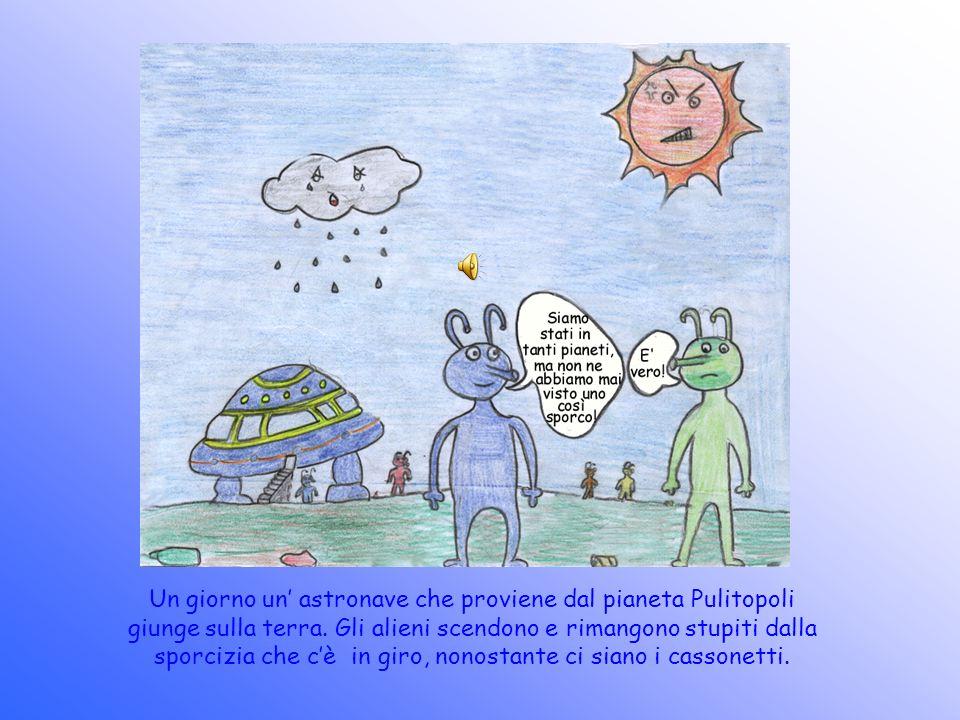 Un giorno un' astronave che proviene dal pianeta Pulitopoli giunge sulla terra.