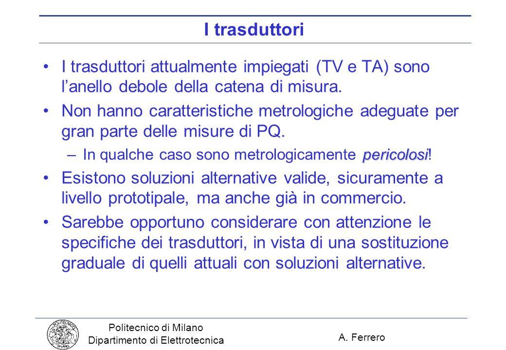 I trasduttoriI trasduttori attualmente impiegati (TV e TA) sono l'anello debole della catena di misura.