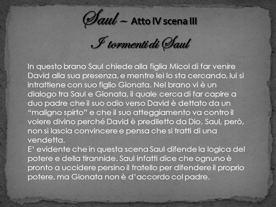 Saul – Atto IV scena III I tormenti di Saul