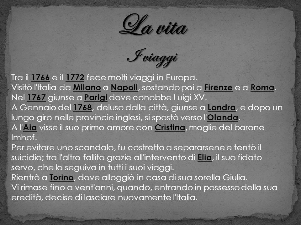 La vita I viaggi Tra il 1766 e il 1772 fece molti viaggi in Europa.