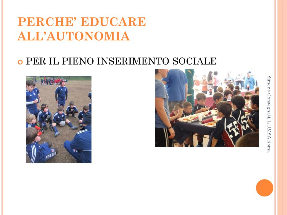 PERCHE' EDUCARE ALL'AUTONOMIA