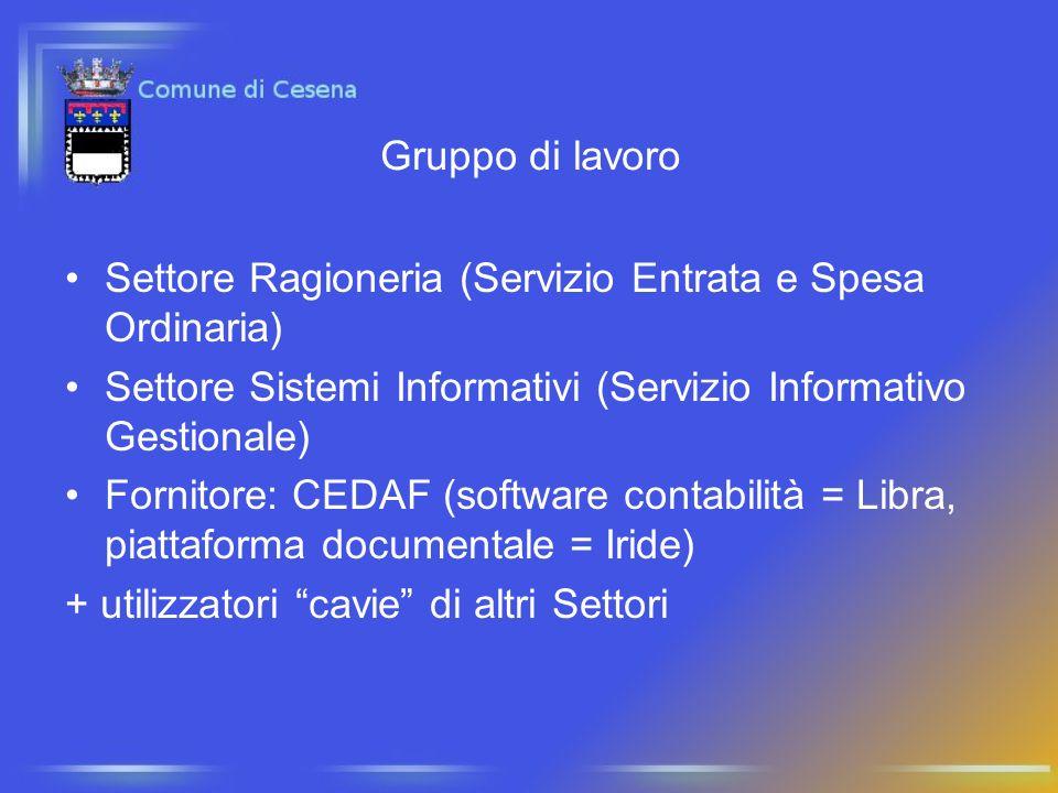 Gruppo di lavoro Settore Ragioneria (Servizio Entrata e Spesa Ordinaria) Settore Sistemi Informativi (Servizio Informativo Gestionale)