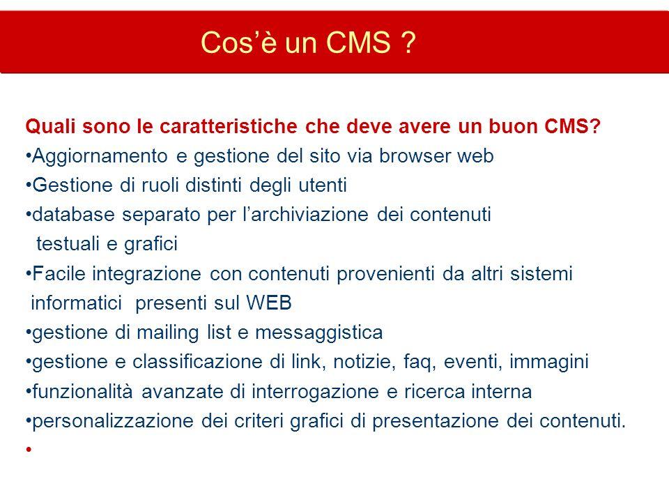 Cos'è un CMS Quali sono le caratteristiche che deve avere un buon CMS Aggiornamento e gestione del sito via browser web.