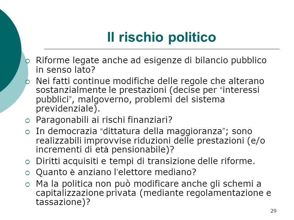 Il rischio politico Riforme legate anche ad esigenze di bilancio pubblico in senso lato