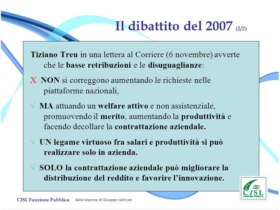 Il dibattito del 2007 (2/2) Tiziano Treu in una lettera al Corriere (6 novembre) avverte che le basse retribuzioni e le disuguaglianze: