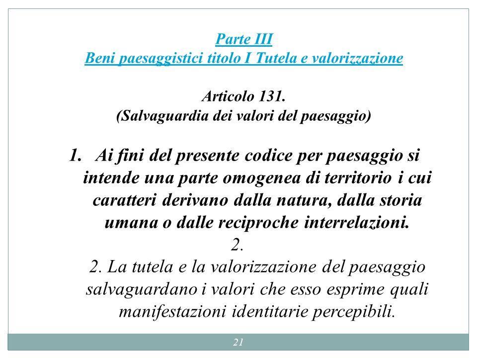 Parte III Beni paesaggistici titolo I Tutela e valorizzazione Articolo 131. (Salvaguardia dei valori del paesaggio)