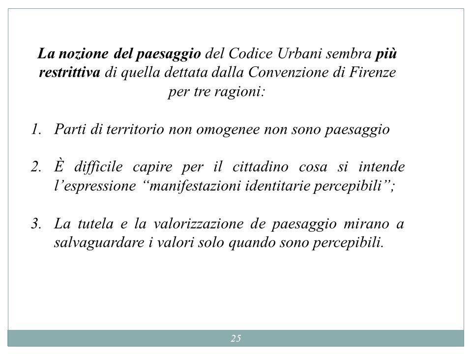 La nozione del paesaggio del Codice Urbani sembra più restrittiva di quella dettata dalla Convenzione di Firenze per tre ragioni: