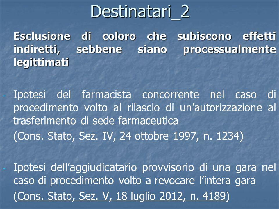 Destinatari_2Esclusione di coloro che subiscono effetti indiretti, sebbene siano processualmente legittimati.