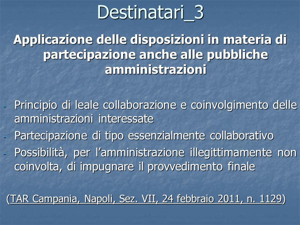 Destinatari_3Applicazione delle disposizioni in materia di partecipazione anche alle pubbliche amministrazioni.