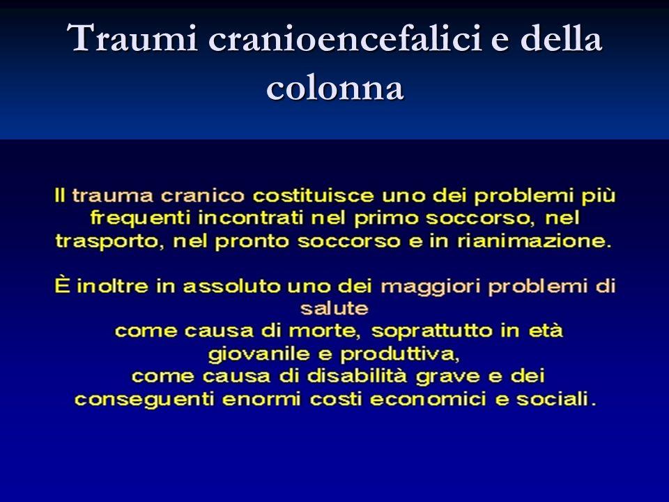 Traumi cranioencefalici e della colonna