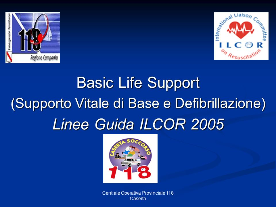 Basic Life Support Linee Guida ILCOR 2005
