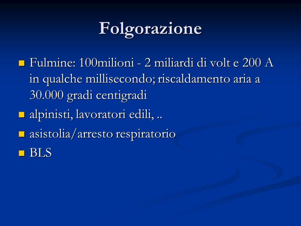 Folgorazione Fulmine: 100milioni - 2 miliardi di volt e 200 A in qualche millisecondo; riscaldamento aria a 30.000 gradi centigradi.
