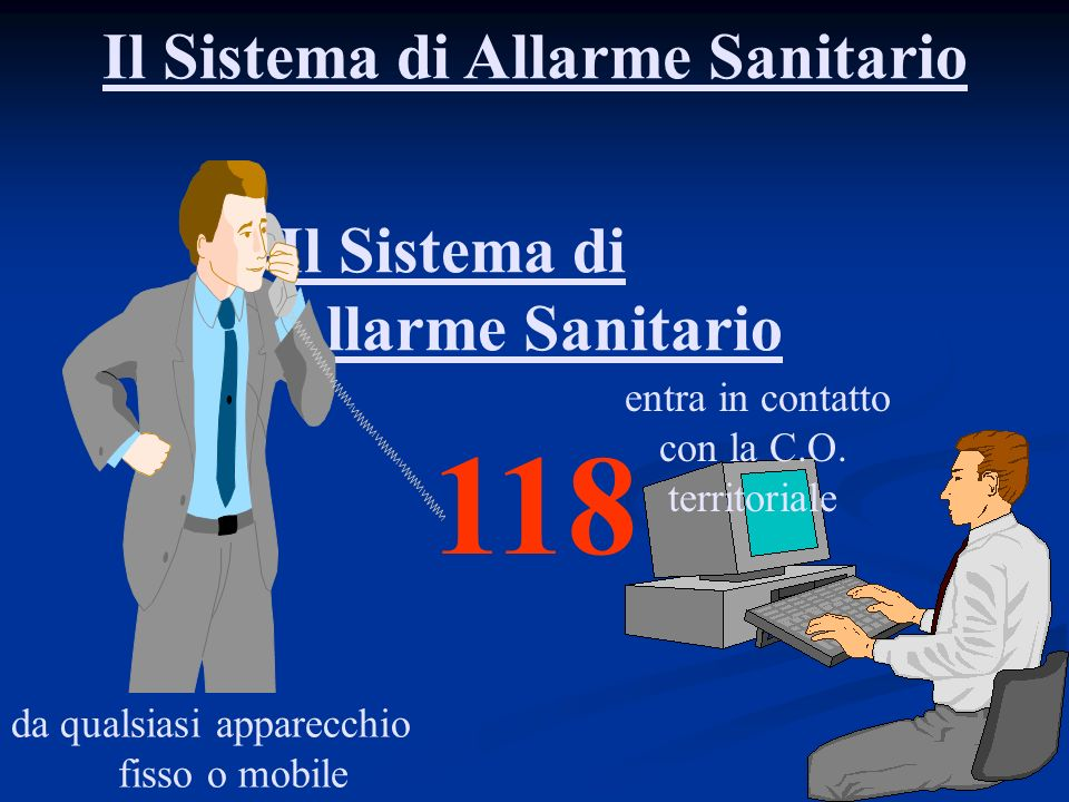 118 Il Sistema di Allarme Sanitario Il Sistema di Allarme Sanitario