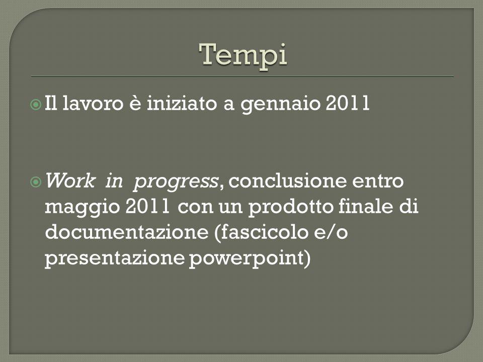 Tempi Il lavoro è iniziato a gennaio 2011