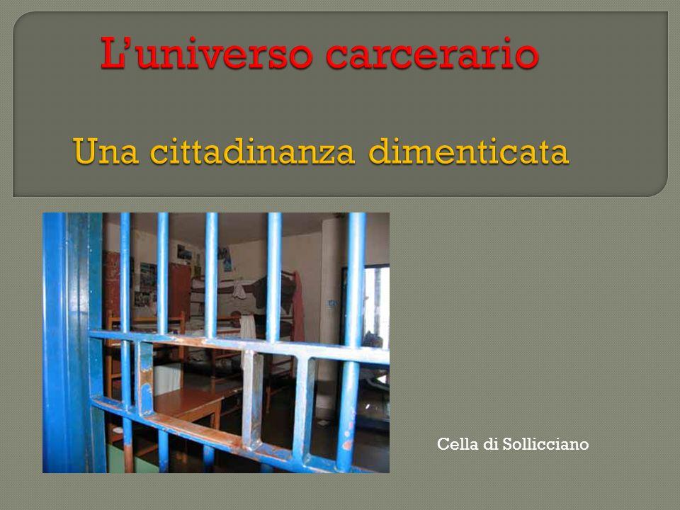 L'universo carcerario Una cittadinanza dimenticata