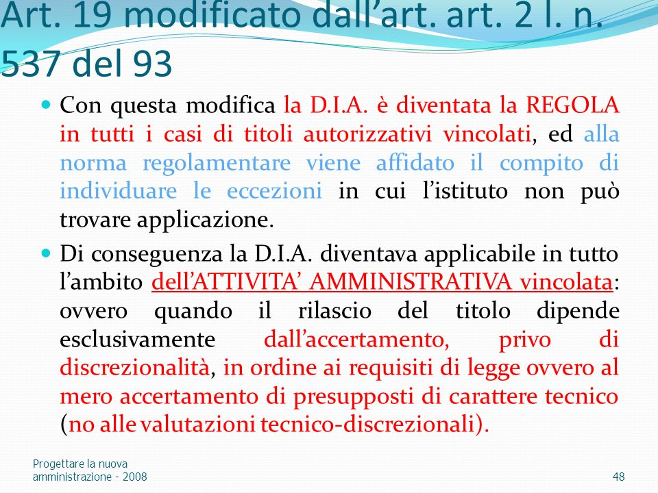 Art. 19 modificato dall'art. art. 2 l. n. 537 del 93