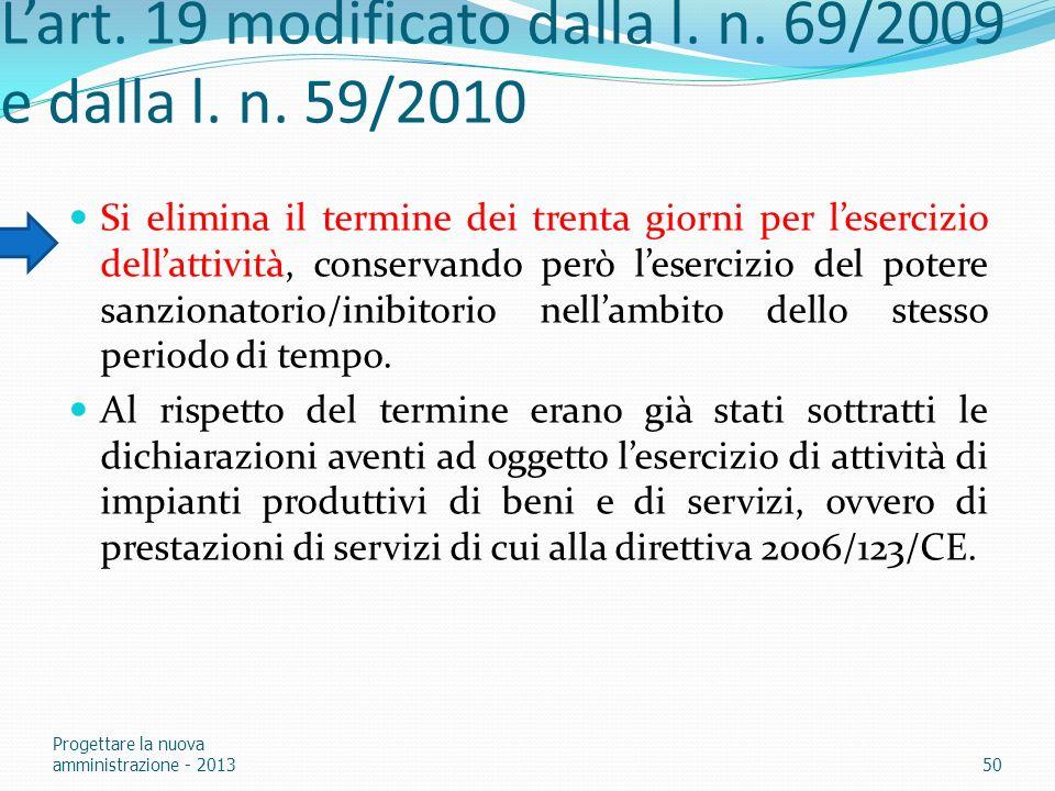 L'art. 19 modificato dalla l. n. 69/2009 e dalla l. n. 59/2010