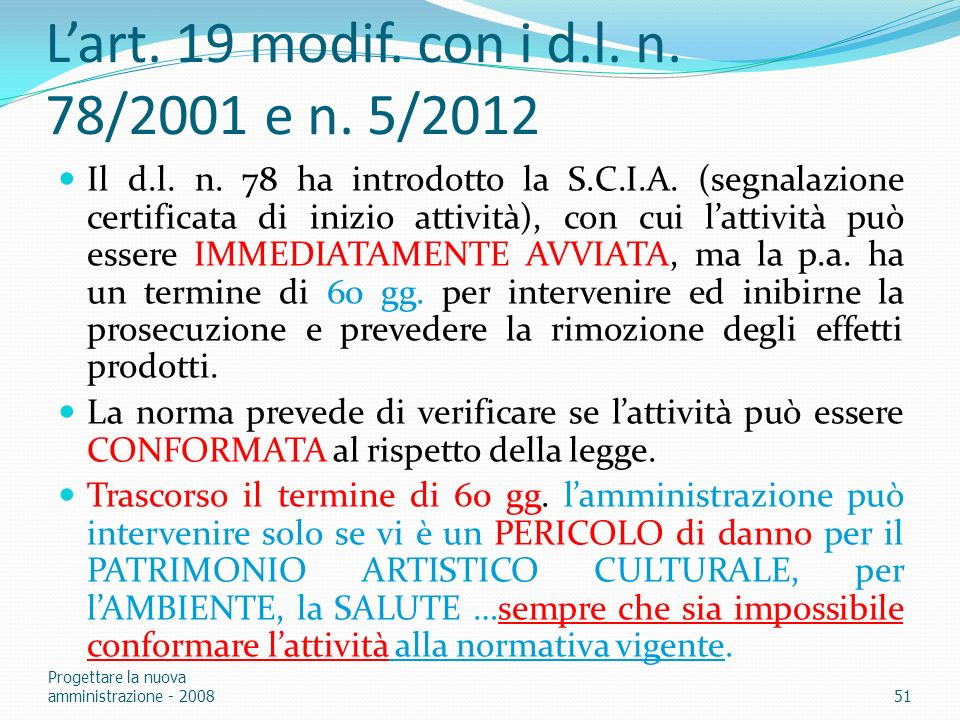 L'art. 19 modif. con i d.l. n. 78/2001 e n. 5/2012