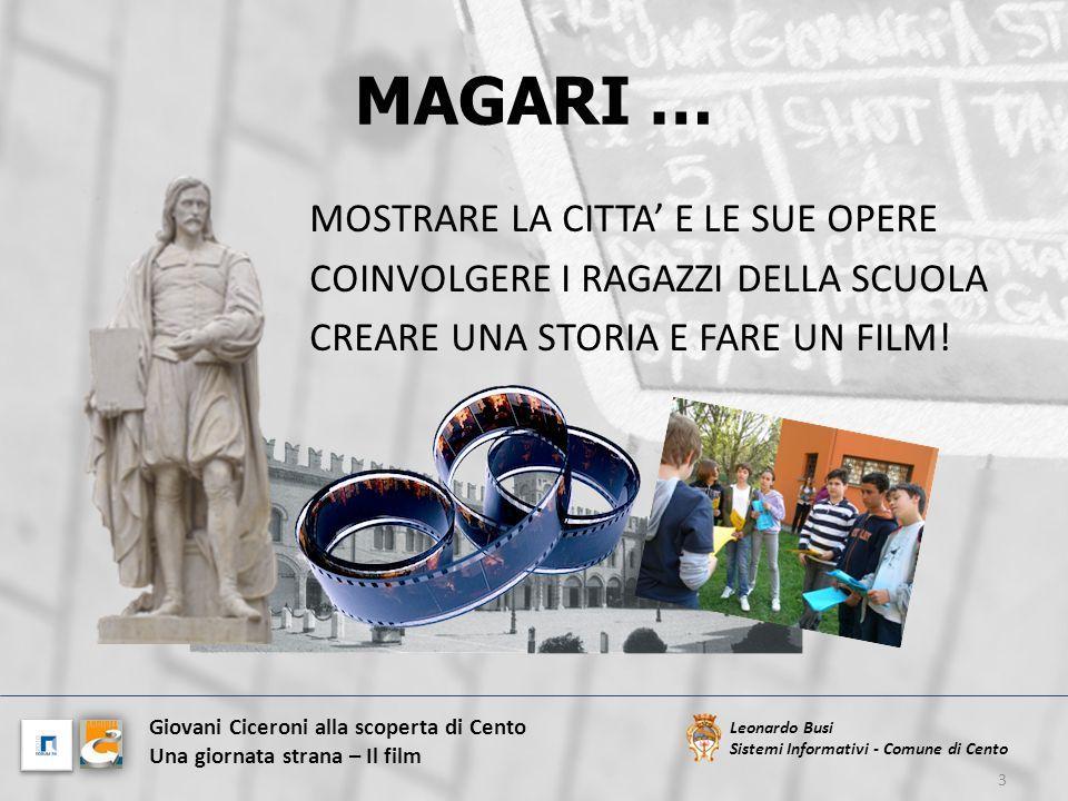 MAGARI … MOSTRARE LA CITTA' E LE SUE OPERE