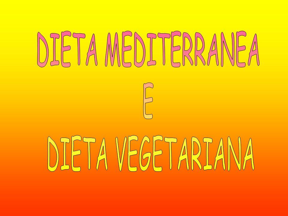 DIETA MEDITERRANEA E DIETA VEGETARIANA
