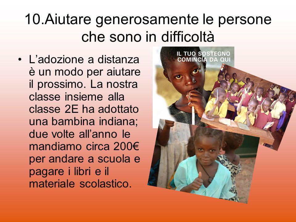 10.Aiutare generosamente le persone che sono in difficoltà