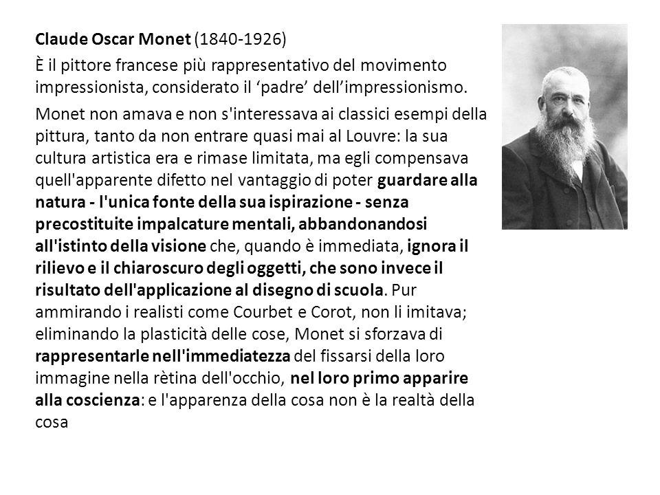 Claude Oscar Monet (1840-1926) È il pittore francese più rappresentativo del movimento impressionista, considerato il 'padre' dell'impressionismo.