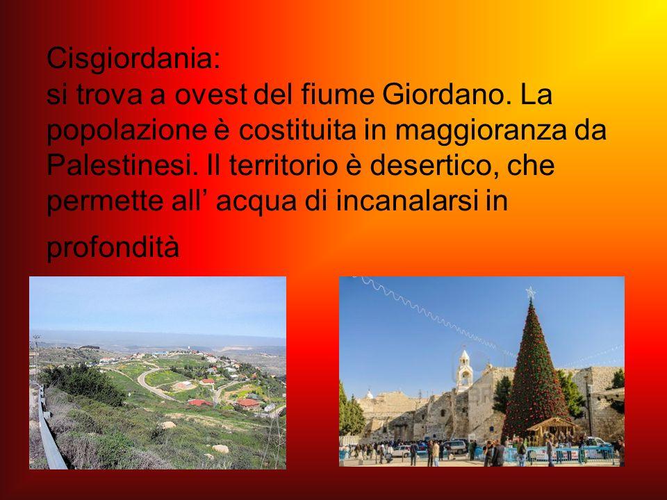 Cisgiordania: si trova a ovest del fiume Giordano