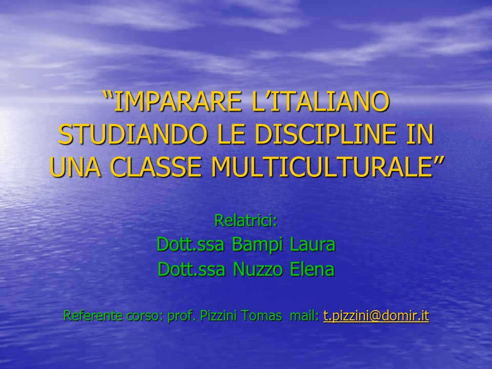 Referente corso: prof. Pizzini Tomas mail: t.pizzini@domir.it