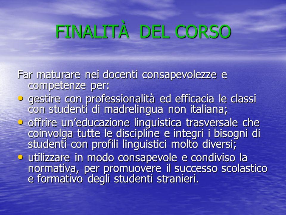 FINALITÀ DEL CORSO Far maturare nei docenti consapevolezze e competenze per: