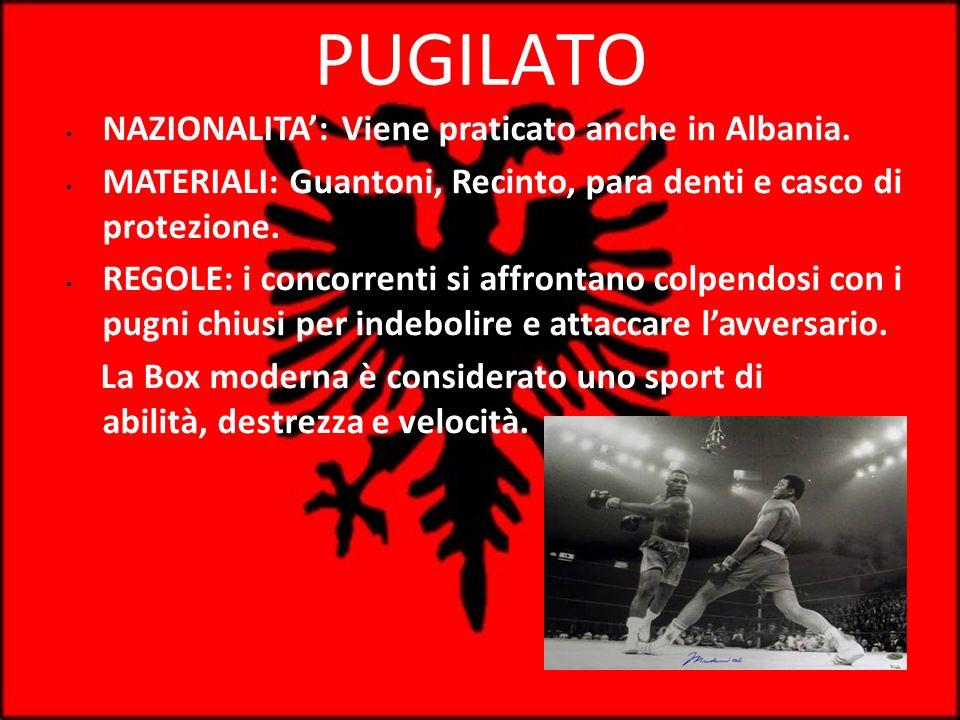 PUGILATO NAZIONALITA': Viene praticato anche in Albania.