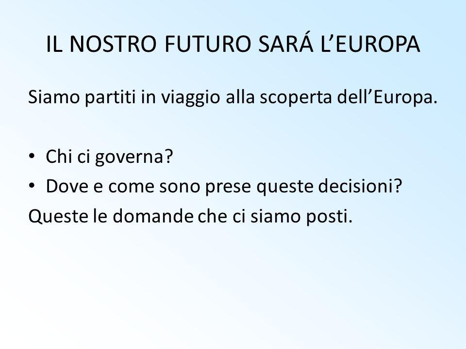 IL NOSTRO FUTURO SARÁ L'EUROPA
