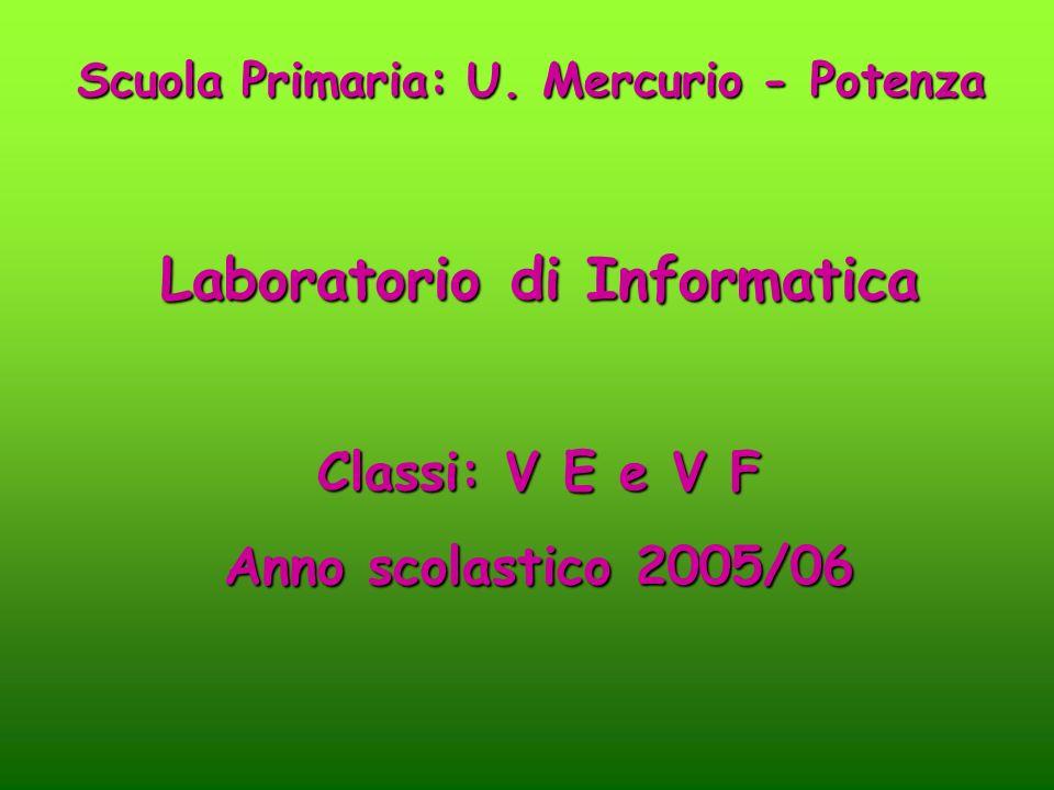 Scuola Primaria: U. Mercurio - Potenza Laboratorio di Informatica