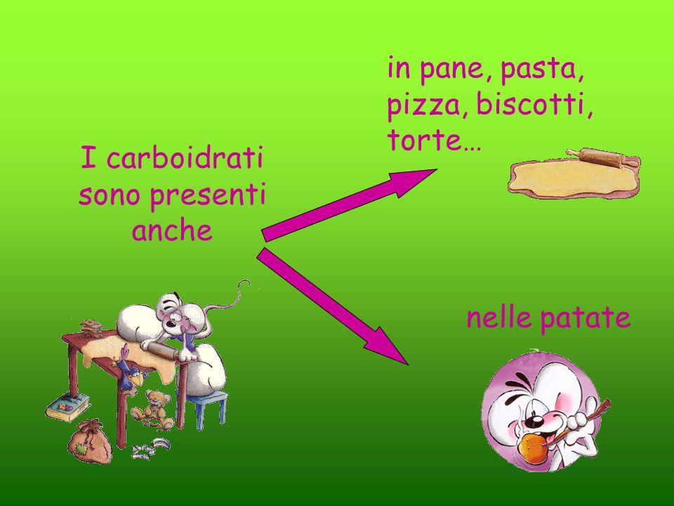 I carboidrati sono presenti anche