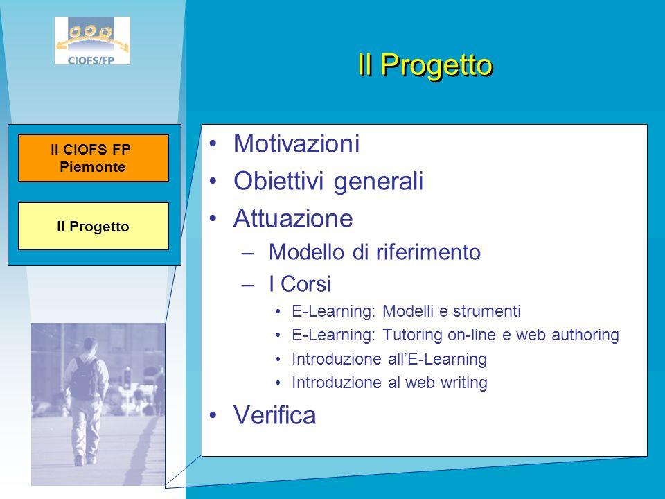 Il Progetto Motivazioni Obiettivi generali Attuazione Verifica