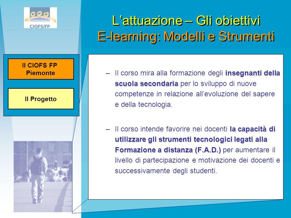 L'attuazione – Gli obiettivi E-learning: Modelli e Strumenti