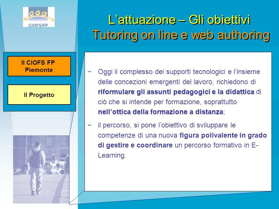 L'attuazione – Gli obiettivi Tutoring on line e web authoring
