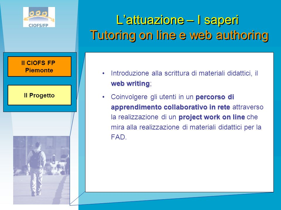 L'attuazione – I saperi Tutoring on line e web authoring
