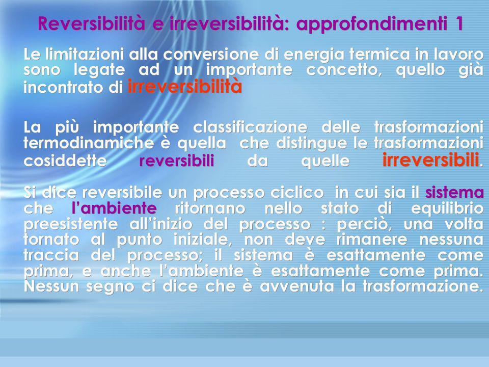 Reversibilità e irreversibilità: approfondimenti 1