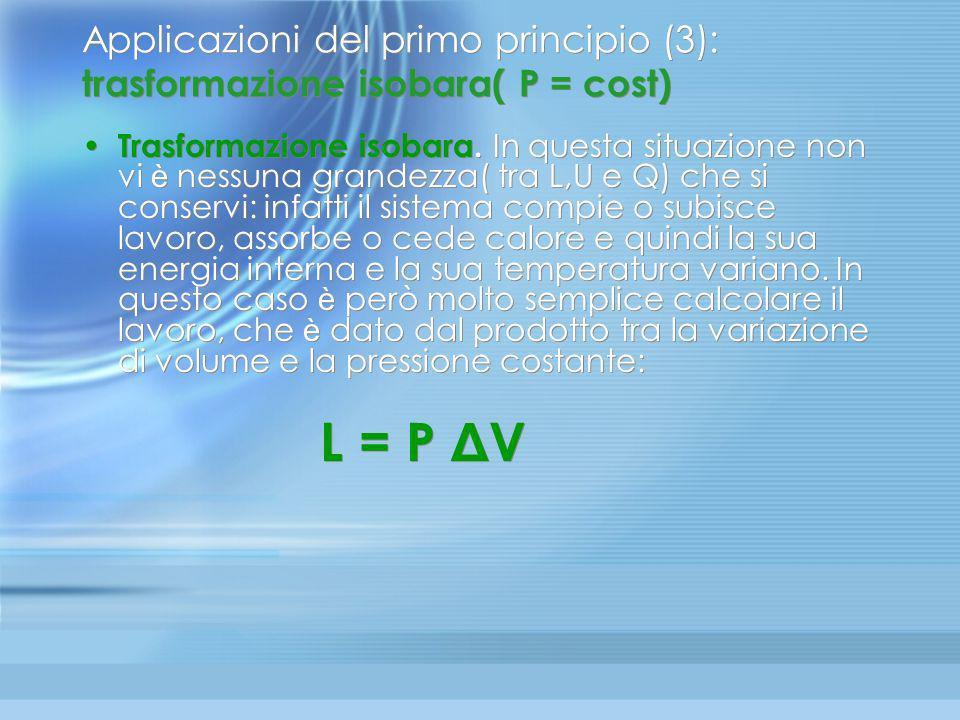 Applicazioni del primo principio (3): trasformazione isobara( P = cost)