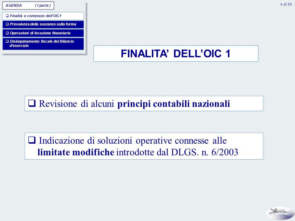 FINALITA' DELL'OIC 1 Revisione di alcuni principi contabili nazionali