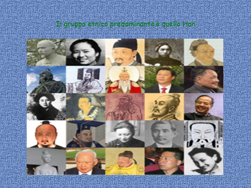 Il gruppo etnico predominante è quello Han