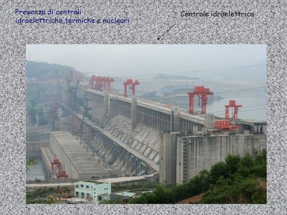 Presenza di centrali idroelettriche,termiche e nucleari