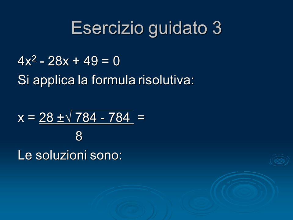 Esercizio guidato 3 4x2 - 28x + 49 = 0