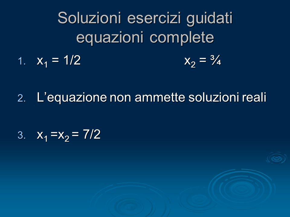 Soluzioni esercizi guidati equazioni complete