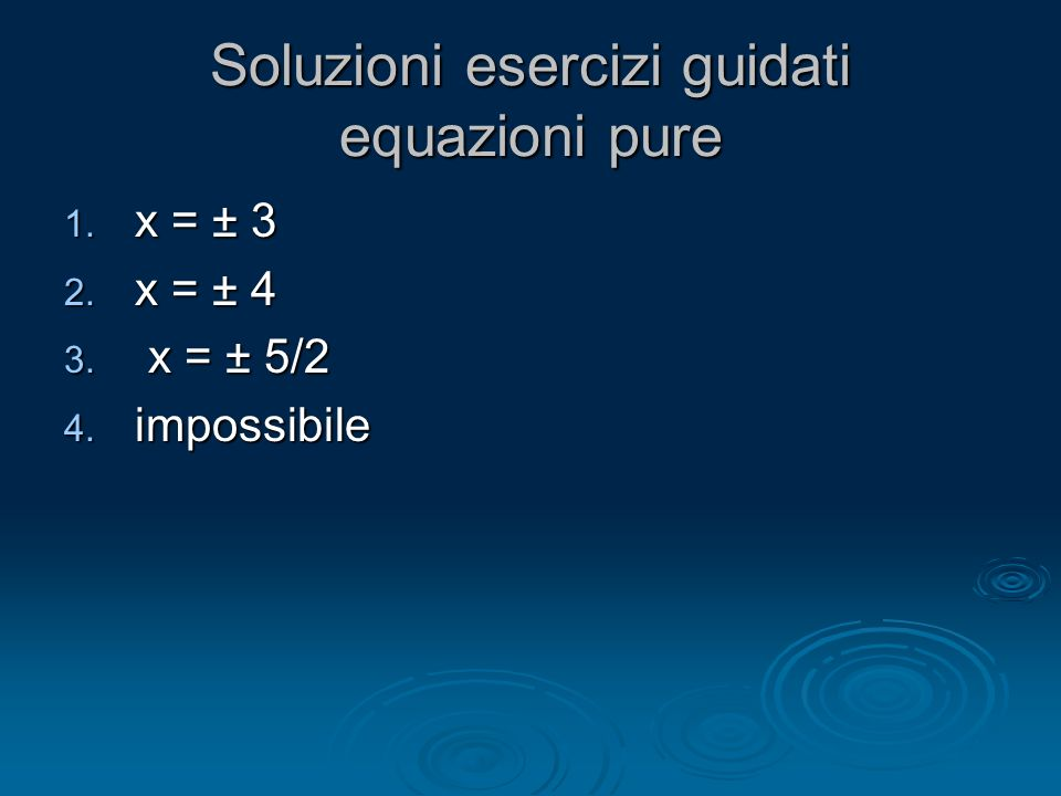Soluzioni esercizi guidati equazioni pure